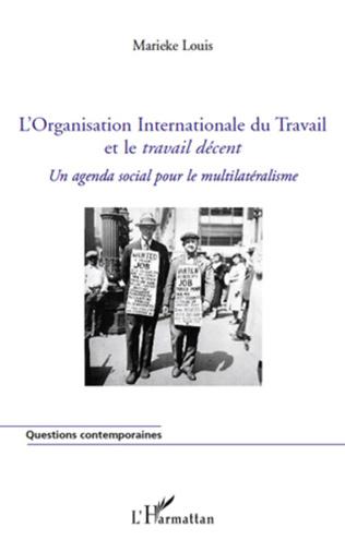 Couverture L'Organisation Internationale du Travail et le <em>travail décent</em>