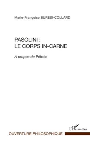 Couverture Pasolini : le corps in-carne