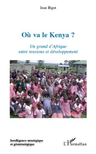 Couverture Où va le Kenya ? Un grand d'Afrique entre tensions et développement