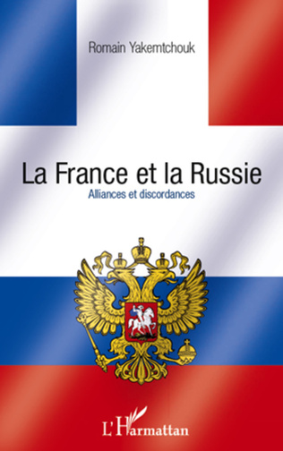 Couverture La France et la Russie. Alliances et discordances