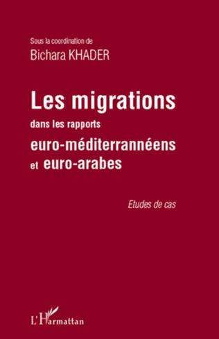 Couverture Les migrations dans les rapports euro-méditerranéens et euro-arabes