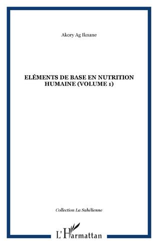 Couverture Eléments de base en nutrition humaine (volume 1)