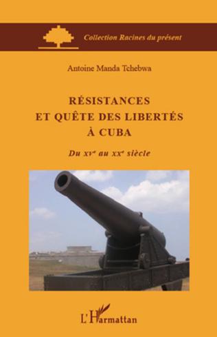 Couverture Résistances et quête des libertés à Cuba