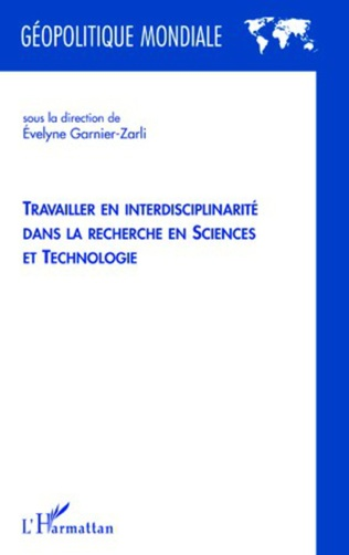 Couverture Travailler en interdisciplinarité dans la recherche en sciences et technologie