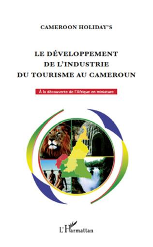 Couverture Le développement de l'industrie du tourisme au Cameroun