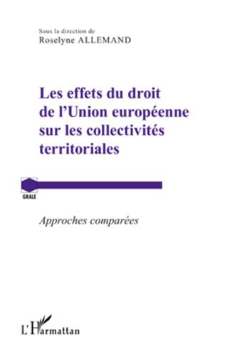 Couverture Les effets du droit de l'Union européenne sur les collectivités territoriales