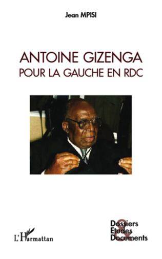 Couverture Antoine Gizenga pour la gauche en RDC