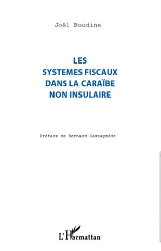 Couverture Les systèmes fiscaux dans la Caraïbe non insulaire