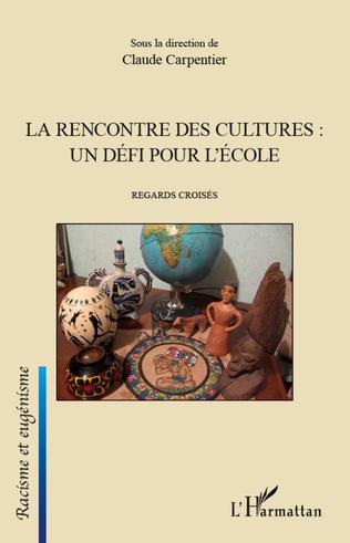 Couverture La rencontre des cultures : un défi pour l'école