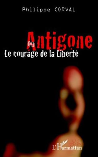 Couverture Antigone ou le courage de la liberté