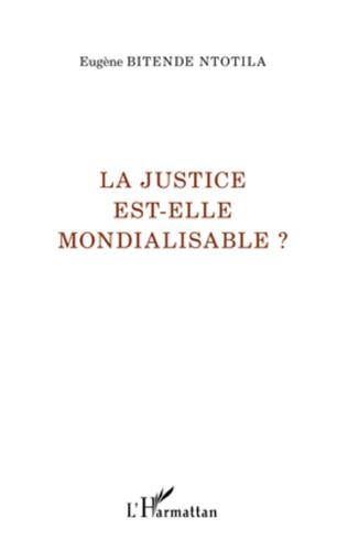 Couverture La justice est-elle mondialisable ?