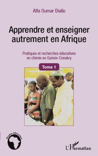 Couverture Apprendre et enseigner autrement en Afrique (Tome 1)