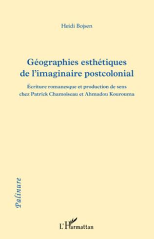 Couverture Géographies esthétiques de l'imaginaire postcolonial