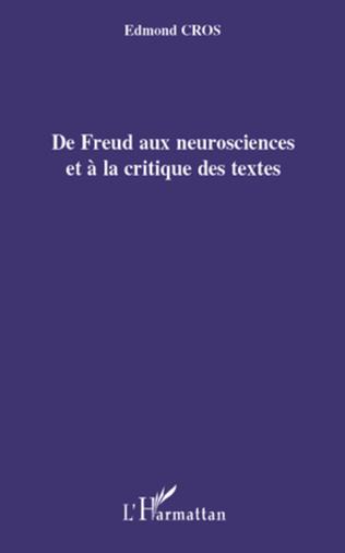 Couverture De Freud aux neurosciences et à la critique des textes
