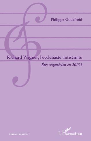 Couverture Richard  Wagner, l'ecclésiaste antisémite