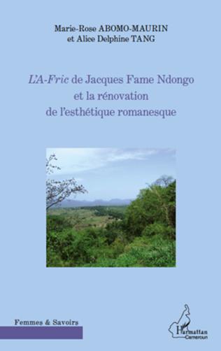 Couverture L'A-Fric de Jacques Fame Ndongo et la rénovation de l'esthétique romanesque