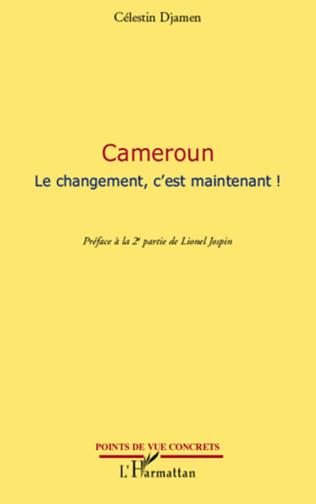 Couverture Cameroun Le changement, c'est maintenant !
