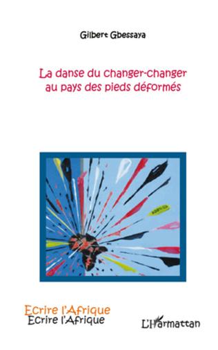 Couverture La danse du changer-changer au pays des pieds déformés
