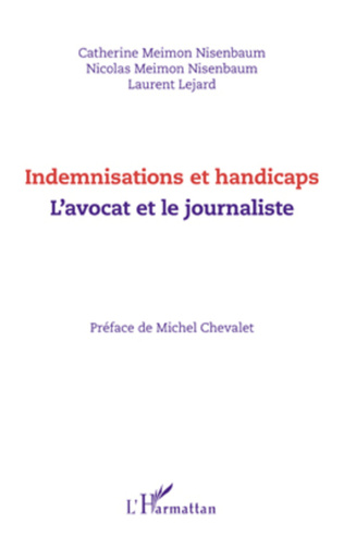 Couverture Indemnisations et handicaps. L'avocat et le journaliste