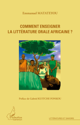 Couverture Comment enseigner la littérature orale africaine ?