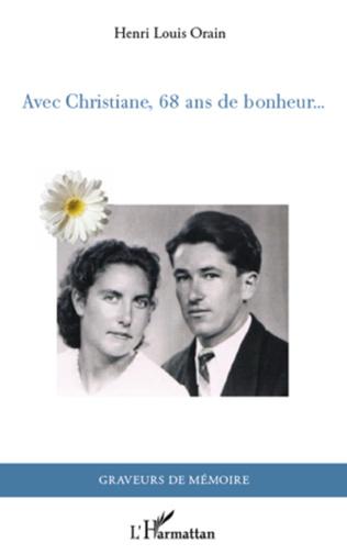 Couverture Avec Christiane, 68 ans de bonheur