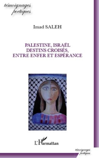 Couverture Palestine, Israël, destins croisés, entre enfer et espérance