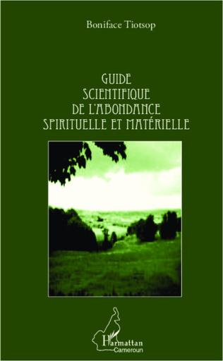 Couverture Guide scientifique de l'abondance spirituelle et matérielle