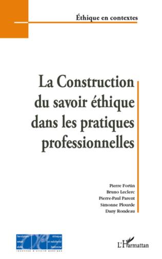 Couverture La construction du savoir éthique dans les pratiques professionnelles