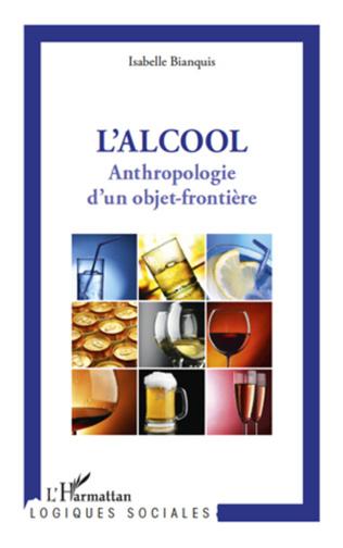 L Alcool Anthropologie D Un Objet Frontiere Isabelle
