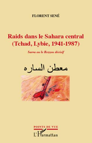 Couverture Raids dans le Sahara central (Tchad, Libye, 1941-1987)