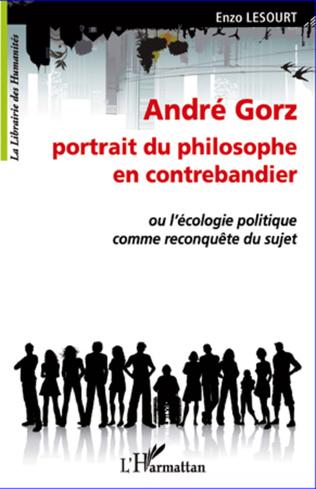 Couverture André Gorz, portrait du philosophe en contrebandier