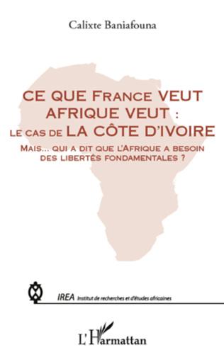 Couverture Ce que France veut Afrique veut :