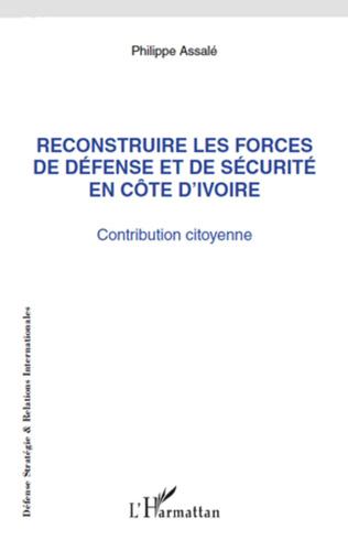 Couverture Reconstruire les forces de défense et de sécurité en Côte d'Ivoire