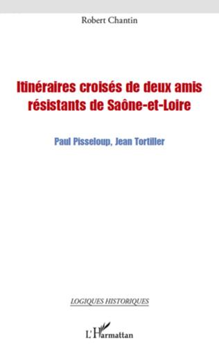Couverture Itinéraires croisés de deux amis résistants de Saône-et-Loire