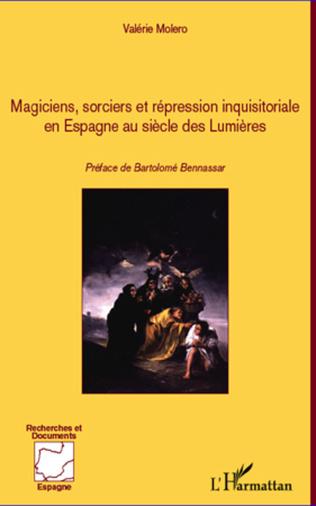 Couverture Magiciens, sorciers et répression inquisitoriale en Espagne au siècle des Lumières
