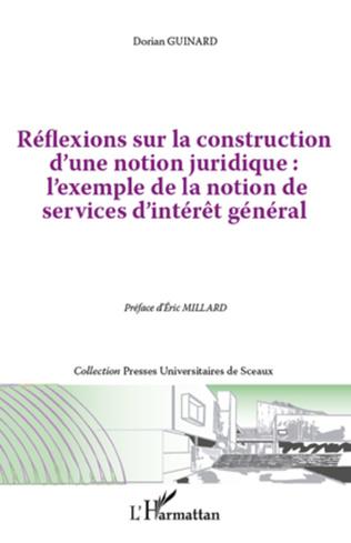 Couverture Réflexions sur la construction d'une notion juridique : l'exemple de la notion de services d