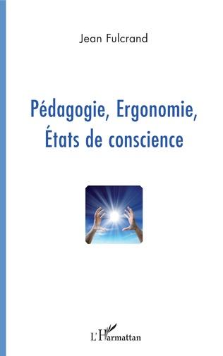 Couverture Pédagogie, Ergonomie, Etats de conscience