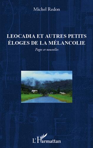 Couverture Leocadia et autres petits éloges de la mélancolie