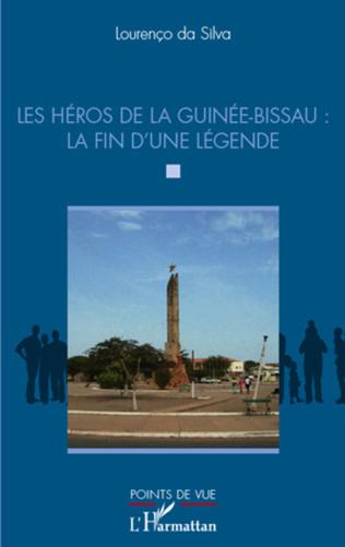 Couverture Les héros de la Guinée-Bissau : la fin d'une légende