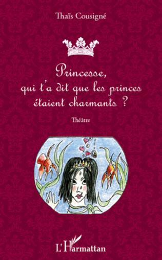 Couverture Princesse, qui t'a dit que les princes étaient charmants ?