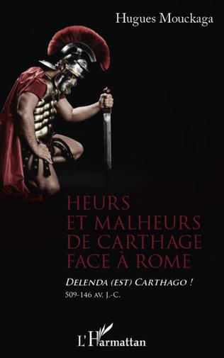 Couverture Heurs et malheurs de Carthage face à Rome