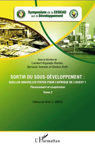 Couverture Sortir du sous-développement : quelles nouvelles pistes pour l'Afrique de l'Ouest ? (Tome 2)