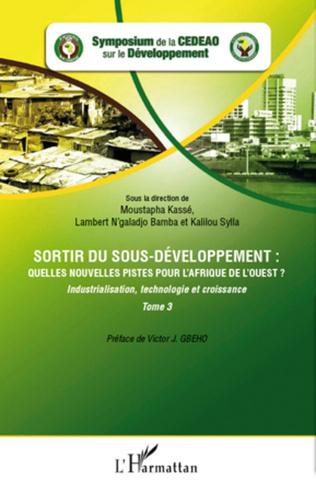 Couverture Sortir du sous-développement : quelles nouvelles pistes pour l'Afrique de l'Ouest ? (Tome 3)
