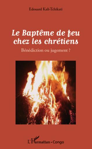 Couverture Le Baptême de feu chez les chrétiens
