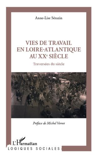 Couverture Vies de travail en Loire-Atlantique au XXe siècle
