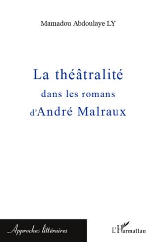 Couverture La théâtralité dans les romans d'André Malraux