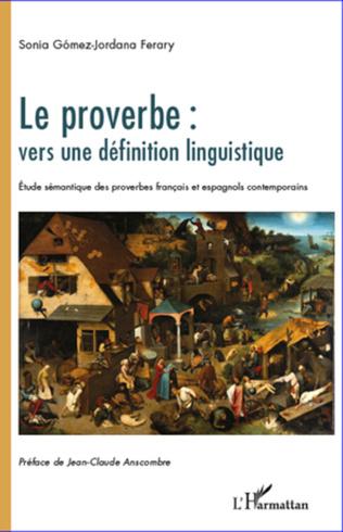 Couverture Le proverbe : vers une définition linguistique