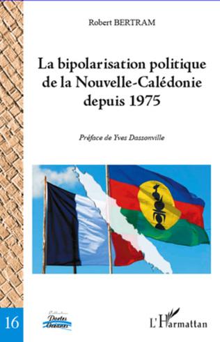 Couverture Bipolarisation politique de la Nouvelle-Calédonie depuis 1975