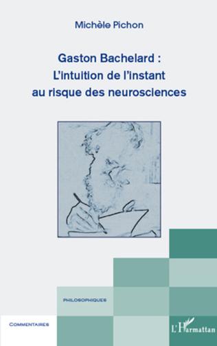 Couverture Gaston Bachelard : L'intuition de l'instant au risque des neurosciences
