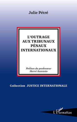 Couverture L'outrage aux tribunaux pénaux internationaux